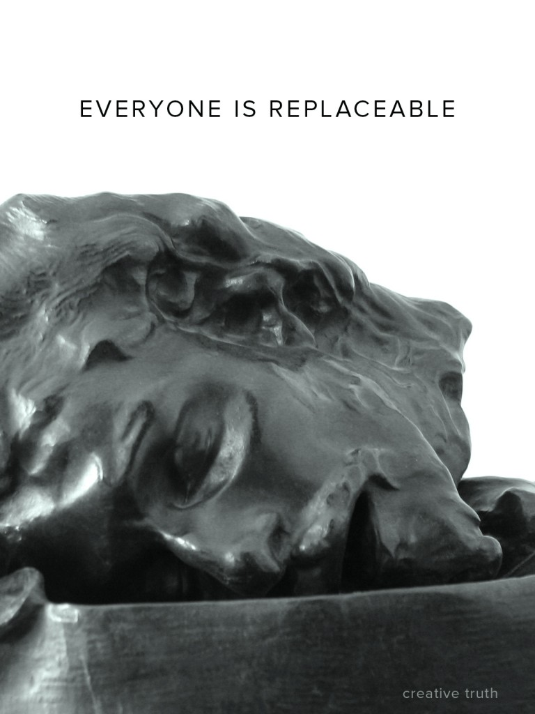 Everyone is replaceable