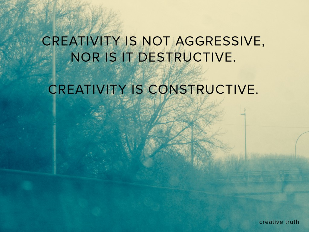 Creativity is not aggressive